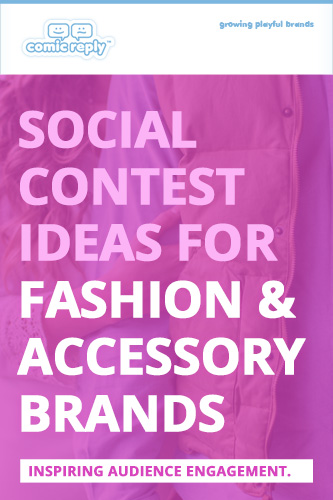 ComicReply_eBook_Social_Contest_Ideas_for_Fashion_and_Accessory_Brands