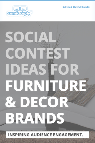 ComicReply_eBook_Social_Contest_Ideas_for_Furniture_and_Decor_Brands