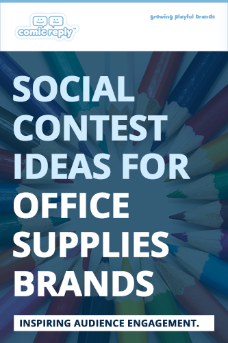 ComicReply_eBook_Social_Contest_Ideas_for_Office_Supplies_Brands