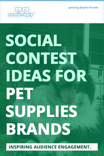 ComicReply_eBook_Social_Contest_Ideas_for_Pet_Supplies_Brands
