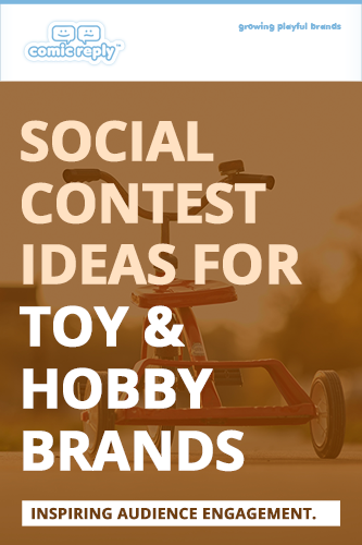 ComicReply_eBook_Social_Contest_Ideas_for_Toy_and_Hobby_Brands